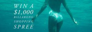 Billabong – Win a $1,000 shopping spree of Billabong swimwear, clothing and accessories