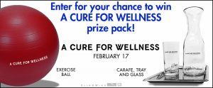 Landmark Cinemas – A Cure For Wellness – Win 1 of 10 A Cure for Wellness prize packs valued at over $60 CAD each