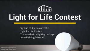My Rise – Light for Life – Win 1 of 4 Lighting Science LED Lamp packages consisting of 07 LED lightbulbs valued at $100 ARV each