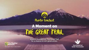 The Weather Network – A Moment on The Great Trail – Win a trip to Ottawa to Trans Canada Trails event OR 1 of 5 runner-up prizes