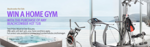 Beachcomber Hot Tubs – Win a Home Gym – Win 1 of 3 home fitness machines valued at up to $3,795