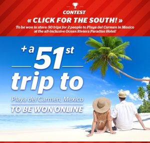 Brault & Martineau – Click to go South – Win a 1-week trip to Mexico for 2 valued at $3,018 CAD