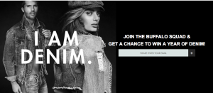 Buffalo David Bitton – I Am Denim – Win a pair of jeans per month for 12 months