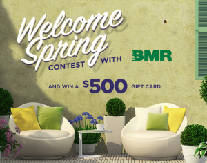 Deal Street – Welcome Spring with BMR – Win a $500 BMR Gift Card
