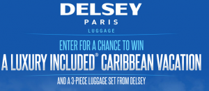 Delsey Luggage – Luxury Vacation – Win a 4-day vacation package to a Sandals Resort & a Cruise Lite Softside 3 piece set luggage