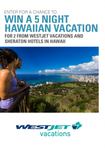 Global News – Let Hawaii Happen – Win 1 of 5 Hawaiian Vacations for 2 from Westjet Vacations & Sheraton Hotel valued up to $9,000 CDN