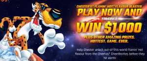 PepsiCo – Chester's Flamin' Hot Flavour Blaster – Win a grand prize of $1,000 CAD OR 1 of 4 Weekly prizes