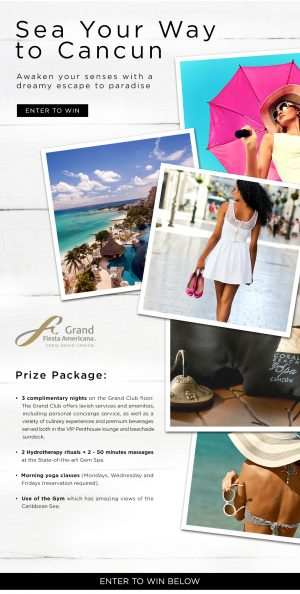 Spa Week Media Group – Sea Your Way to Cancun – Win a prize package valued at $3,500 USD