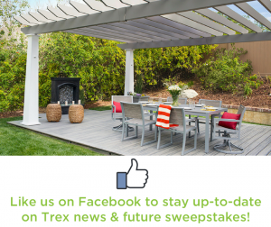 Trex – Build a Better Deck with Trex – Win Trex materials of his/her choice valued up to a $10,000 USD value