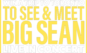 Universal Music – Big Sean Live in Toronto Concert – Win tickets and a meet & greet with Big Sean