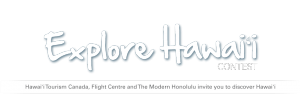 Corus Television – The Explore Hawaii – Win a trip for 2 to Honolulu, Hawaii valued at CDN $6,000