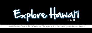 Global News – Explore Hawaii – Win a trip for 2 to Honolulu, Hawaii valued at CDN $6,000