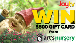 JoyTV Spring Contest – Win a $500 gift card from Art's Nursery in Surrey BC