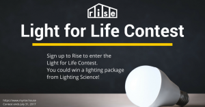 Rise – Light for Life – Win 1 of 4 Lighting Science LED Lamp packages valued at $100 each