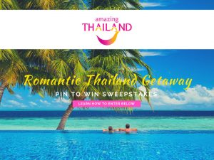 Tourism Authority of Thailand – Pin to Win a Romantic Thailand Dream Getaway valued at $5,000