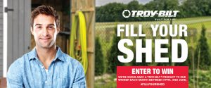 Troy-Bilt Canada – Fill Your Shed – Win a Troy-Bilt equipment each month