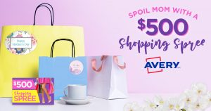 AVERY – Mother's Day – Win a $500 Shopping Spree Gift card