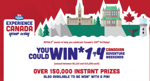 "Irving Consumer Products – Royale ""Experience Canada Your Way-Canadian Adventure"" – Win 1 of 4 Canadian Adventure weekend prizes OR 150,000 Instant Win prizes"