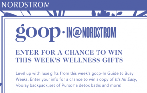 Nordstrom – Goop Pop-in – Win 1 of 6 weekly prize packages valued at up to $2,500