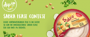 Sabra Canada – #DIPINWITHSABRA – Win an exclusive spring dining experience for 15 people valued at $10,000