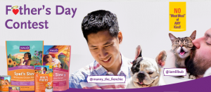 Halo Pets – Father's Day – Win a year's supply of Halo cat or dog food AND a donation of 5,000 bowls to a shelter of their choice