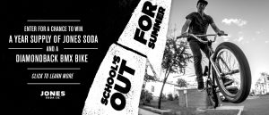 Jones Soda – School's Out For Summer – Win 12 cases of Jones Soda & a Diamondback BMX bike valued at $900