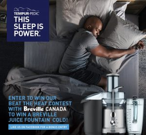 Tempur-Pedic – Beat The Heat – Win a Breville the Juice Fountain Cold valued at $269 CDN
