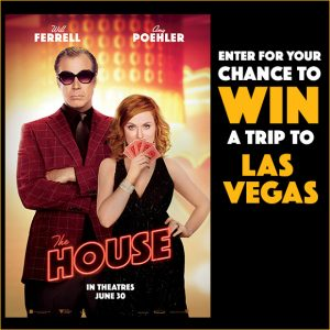 Warner Bros. Pictures Canada – The House – Win a trip for 2 to Las Vegas valued at $2,500 CDN