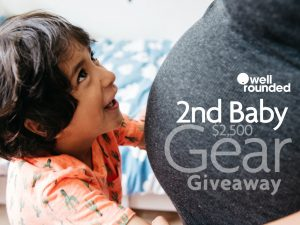 Well Rounded NY – 2nd Baby Gear – Win a prize pack valued at $2,500