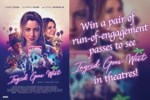 Exclaim – 'Ingrid Goes West' – Win 1 of 20 pairs of run-of-engagement passes to see the film