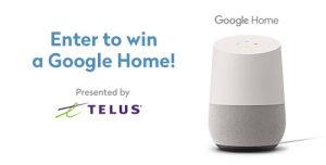 House Home Telus Win A Google Home Voice Activated