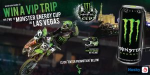 Monster Energy – 'Husky/Monster Energy Cup' – Win a grand prize of a trip for 2 to Las Vegas OR 1 of 5 minor prizes