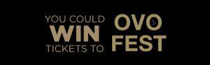 Toronto Star Wonderlist – OVO Fest 2017 – Win 2 tickets to OVO Fest 2017 at Budweiser Stage valued at $300