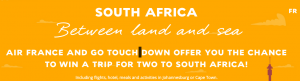 Air France – Win 2 return Air France tickets to Johannesburg or Cape Town valued at $15,000 CAD