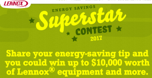 Lennox Industries – Energy Savings Superstar – Win a prize package of a Lennox product valued at up to $10,700 USD