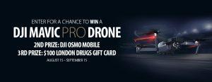 London Drugs – DJI – Win a DJI Mavic Pro Drone valued at $1,400 OR 1 of 2 minor prizes