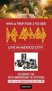 MusicVaultz and Universal Music Canada – Def Leppard Live in Mexico – win a trip for 2 to Mexico City & 2 tickets to the Concert