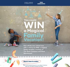 The Shoe Company – Back To School – Win a trip for 4 to Orlando