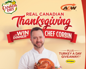 Canada Dry Mott's – The Canada Dry Real Canadian Thanksgiving – Win a grand prize of a dinner for 12 people prepared by Chef Corbin OR other 91 Weekly prizes