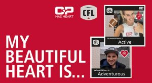 Canadian Pacific – Beautiful Hearts – Win a trip for 2 to 105th Grey Cup in Ottawa Or 1 of 10 jerseys & CFL footballs