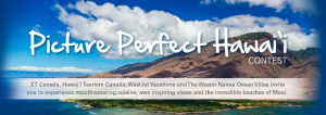 Corus Television – The Picture Perfect Hawaii – Win a trip for 4 to Maui, Hawaii plus 7-night accommodation valued at $12,000 CDN