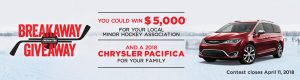 FCA Canada – Breakaway – Win $50,000 CDN to purchase a new 2018 Chrysler Pacifica