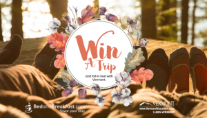 HomeAway.com – Fall in Love with Vermont – Win a trip for 2 to any bed and breakfast in Vermont valued at $2,200
