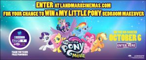 Landmark Cinemas – Win a my Little Pony Bedroom Makeover OR 1 of 10 prize packs
