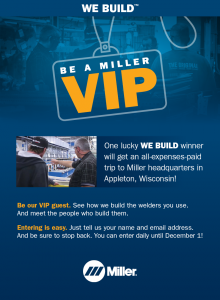 Miller Electric – We Build VIP Experience – Win a trip for 2 to Appleton, Wisconsin valued at $3,500