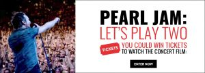 MusicVaultz & Universal Music Canada – Pearl Jam Let's Play Two – Win 1 of 10 prizes of 2 tickets to Pearl Jam's Let's Play Two documentary