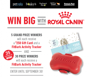 Pet Valu – Win Big with Royal Canin – Win 1 of 5 FitBark Activity Trackers & $250 Gift Cards OR 1 of 30 minor prizes