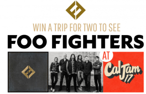 Sony Music Entertainment Canada – Foo Fighters at Cal Jam – Win a trip for 2 to Los Angeles to Cal Jam music festival valued at $2,000