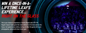 Canon Canada – On the Glass – Win 1 of 60 prizes of 2 tickets to a Toronto Maple Leafs 2017/18 Regular Season Home Game valued at $3,000 CAD each OR Instant prizes