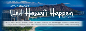 HGTV Canada's – Win a vacation for 2 in Honolulu, Hawaii valued at $4,400 CDN